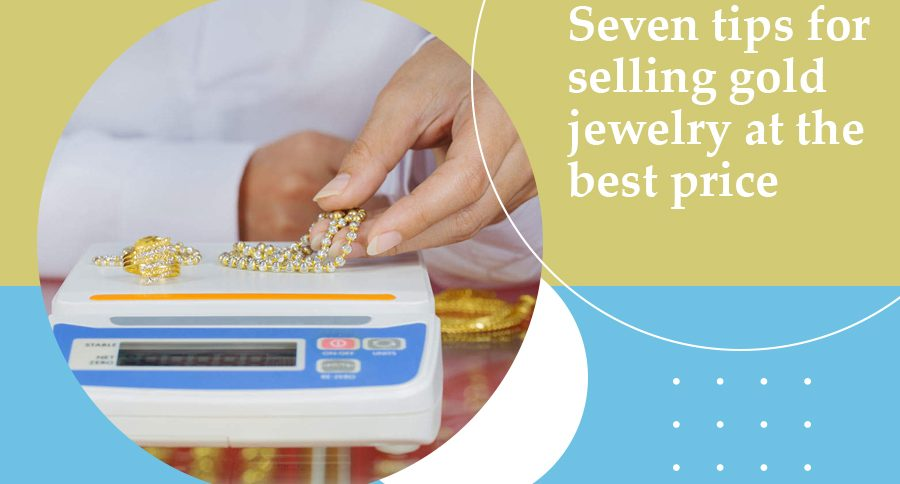 Seven-tips-for-selling-gold-jewelry-at-the-best-price